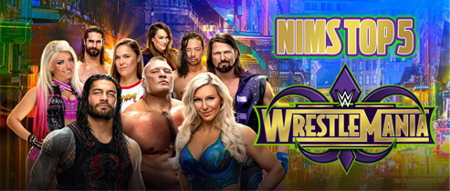 Nims Top 5: WrestleMania